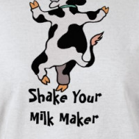 Shake Your Milk Maker T-shirt T-shirt
